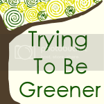 Trying To Be Greener